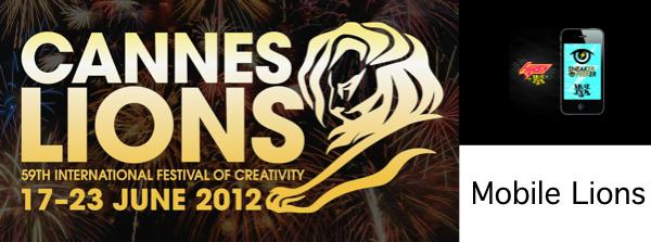 เช็กลิสต์ 3 สุดยอด Mobile Lions จากคานส์ 2012