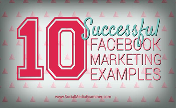 [Case Study] 10 ตัวอย่าง เฟซบุ๊กที่ประสบความสำเร็จในการทำ Marketing