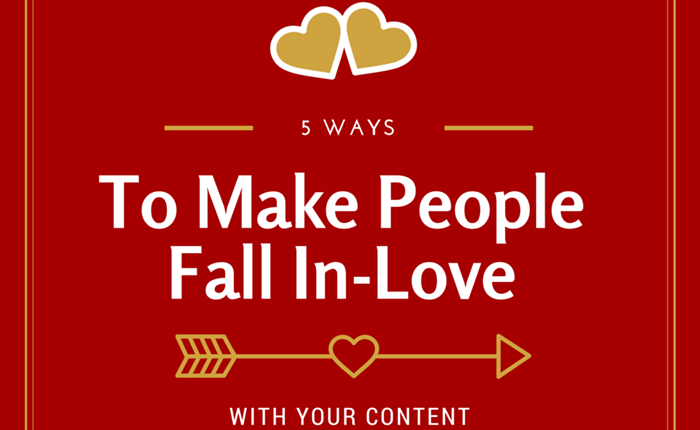 5-ways-to-make-people-fall-inlove-with-your-content-higlight