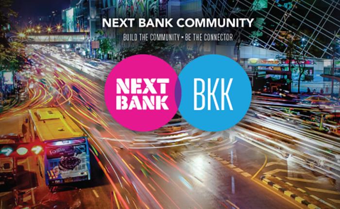 Next Bank Bangkok สร้าง Community FinTech ในไทย