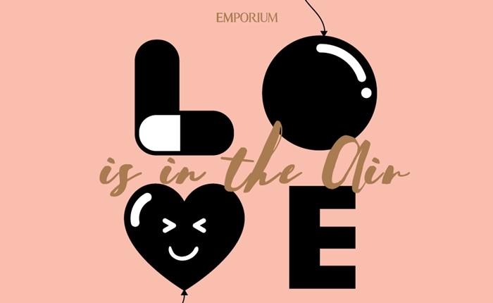 """EMPORIUM DEPARTMENT STORE """"LOVE IS IN THE AIR"""" 8 กุมภาพันธ์ – 8 มีนาคม 2560"""