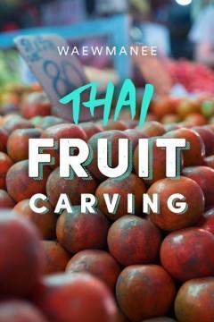 [BKK] Thai Fruit Carving