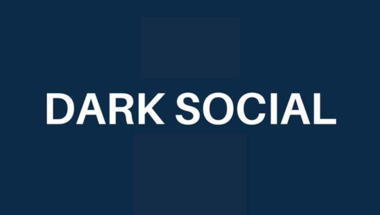 คุณใช้ Dark Social ได้คุ้มค่ารึยัง