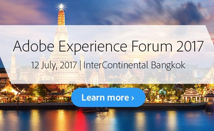 อะโดบีจัดการประชุม Adobe Experience Forum 2017 เสริมศักยภาพธุรกิจไทย สร้างสรรค์ประสบการณ์ดิจิตอลที่เหนือชั้น