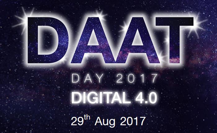 """กลับมาอีกครั้งกับงาน """"DAAT DAY 2017 DIGITAL 4.0″ งานสัมมนาดิจิทัลที่ยิ่งใหญ่ที่สุดแห่งปี"""
