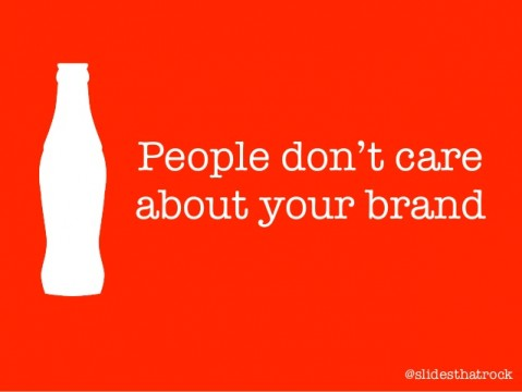 people-dont-care-about-your-brand-1-638