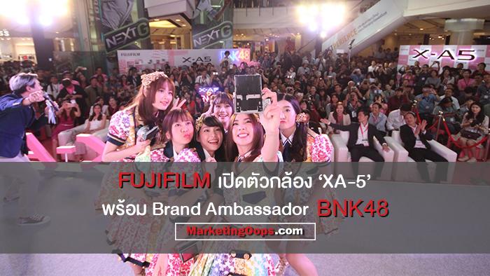 FUJIFILM ดึง BNK48 เป็น Brand Ambassador เปิดตัวกล้องใหม่ 'XA-5' พร้อมอัดงบกว่า 100 ล้านบาทบุกตลาดปี 2018